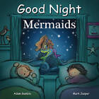 Good Night Mermaids by Mark Jasper, Adam Gamble (Board book, 2015)