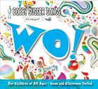 WO!: Bobby Susser Songs For Children [Digipak] by Bobby Susser (CD, Oct-2012, CD Baby (distributor))