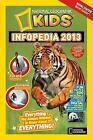 National Geographic Kids Infopedia 2013 (Infopedia ) by National Geographic Kids (Paperback, 2012)