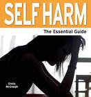 Self Harm: The Essential Guide by Greta McGough (Paperback, 2012)