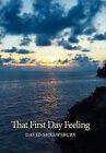 That First Day Feeling by David Shrewsbury (Hardback, 2011)