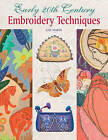 Early 20th Century Embroidery Techniques by Gail Marsh (Hardback, 2011)
