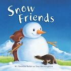 Snow Friends by M Christina Butler (Board book, 2016)