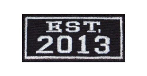 Established 2013 Biker Patch ricamate year est founded fondato since MC dal