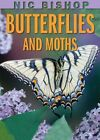 Butterflies and Moths 9780439877572 by NIC Bishop Misc
