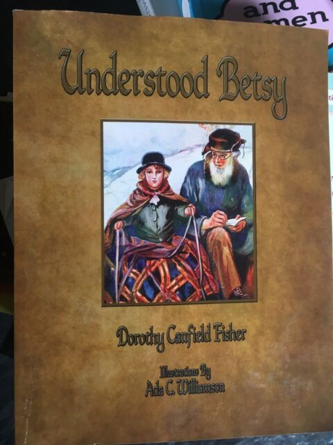 Understood Betsy by Dorothy Canfield Fisher (Paperback / softback)