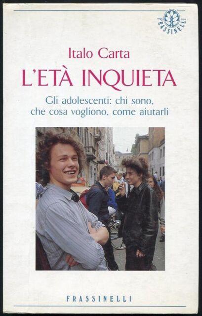 L'età inquieta ( adolescenza ) - Italo Carta - Frassinelli  -  3433