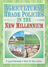 Agricultural Trade Policies in the New Millennium by Won W. Koo, P. Lynn Kennedy, Andrew D. O'Rourke (Paperback, 2003)