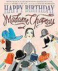 Happy Birthday, Madame Chapeau by Andrea Beaty (Hardback, 2014)