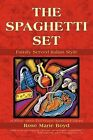 The Spaghetti Set: Family Served Italian Style by Rose Marie Boyd (Paperback / softback, 2011)