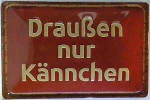 Draussen-nur-Kaennchen-BLECHSCHILD-mit-PRAGUNG-Kaffee-Terrasse-Balkon-20-x-30-cm