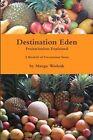 Destination Eden: Fruitarianism Explained by Mango Wodzak (Paperback, 2016)