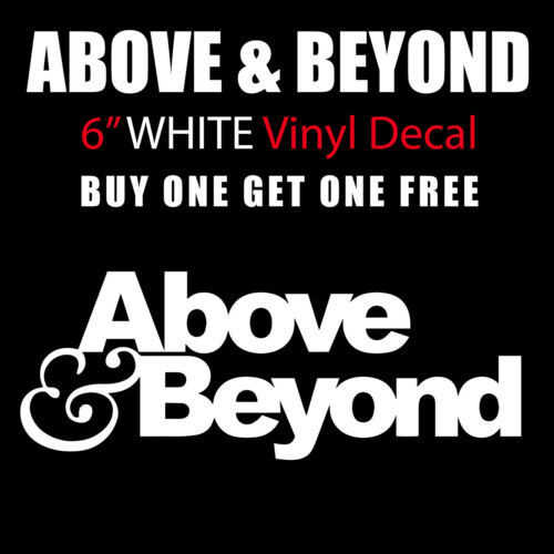 "Above And Beyond Above /& Beyond 6/"" Wide White Vinyl Decal Sticker BOGO"
