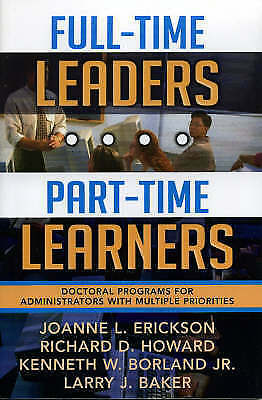 1 of 1 - USED (GD) Full-Time Leaders/Part-Time Learners: Doctoral Programs for Administra