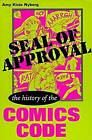 Seal of Approval: The History of the Comics Code by Amy Nyberg (Paperback, 1998)