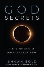 God Secrets : A Life Filled with Words of Knowledge by Shawn Bolz (2017, Hardcover)