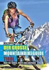 Der große Mountainbikeguide Tirol von Wilfried Hofer (2016, Taschenbuch)