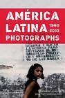 America Latina 1960-2013: Photographs by Thames & Hudson (Hardback, 2014)