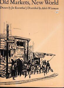 Details about Old Markets, New World---Joe Rosenthal---Adele  Wiseman---hc/dj---1964---SIGNED!