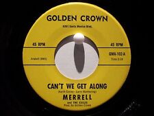 Merrell and the Exiles Golden Crown 102 Can't We Get Along b/w That's All I Want
