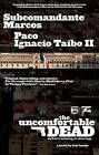 The Uncomfortable Dead: (What's Missing Is Missing) by II, Paco Ignacio Taibo (Paperback / softback, 2010)