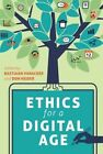 Ethics for a Digital Age by Peter Lang Publishing Inc (Hardback, 2015)