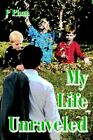 My Life Unraveled 9780595315918 by P. Phan Book