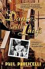 Dances with Luigi: A Grandson's Search for His Italian Roots by Paul E Paolicelli (Paperback / softback, 2001)