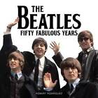 The Beatles 50 Fabulous Years by Robert Rodriguez (Paperback / softback, 2016)