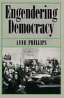 Engendering Democracy by Revd Dr Anne Phillips (Paperback, 1991)