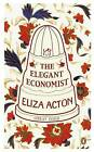 The Elegant Economist by Eliza Acton (Paperback, 2011)