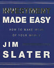 Investment Made Easy: How to Make More of Your Money by Jim Slater (Paperback, 1995)