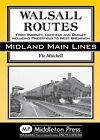 Walsall Routes: From Rugeley, Lichfield and Dudley Including Priestfield to West Bromwich by Vic Mitchell (Hardback, 2013)