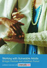 Working with Vulnerable Adults by Jonathan Parker, Bridget Penhale (Paperback, 2007)