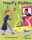 Happy Punks 1 2 3: A Counting Story by John Seven, Jana Christy (Board book, 2013)