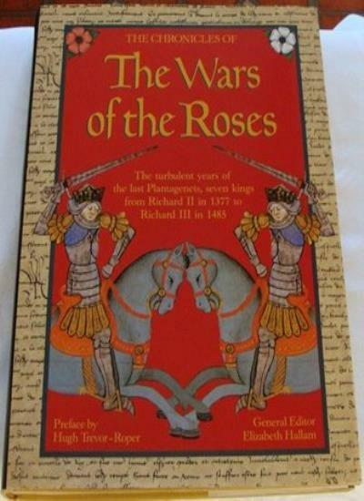 Chronicles of the Wars of the Roses,Elizabeth M. Hallam