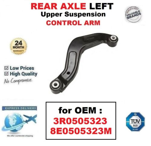 REAR AXLE LEFT Upper SUSPENSION CONTROL ARM for OEM 3R0505323 8E0505323M