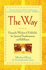 The Way : Using the Wisdom of Kabbalah for Spiritual Transformation and Fulfillment by Michael Berg (2002, Paperback)