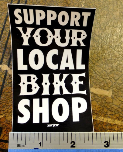 Sticker Decal  MTB Road Tri Race Ride Bicycle BTI Support Your Local Bike Shop