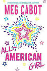 All-American Girl by Meg Cabot (Hardback, 2008)