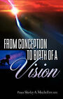 From Conception to Birth of a Vision by Shirley A Mitchell (Paperback / softback, 2007)