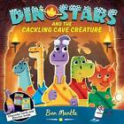 Dinostars and the Cackling Cave Creature by Ben Mantle (Paperback, 2016)