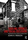 Tackling Poverty and Social Exclusion: Promoting Social Justice in Social Work by John H. Pierson (Paperback, 2016)