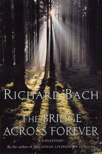 1 of 1 - The Bridge Across Forever by Richard Bach (Paperback, 1986)