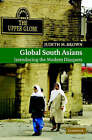 Global South Asians: Introducing the Modern Diaspora by Judith M. Brown (Hardback, 2006)