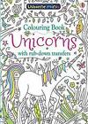 Colouring Book Unicorns With Rub-down Transfers by Sam Smith 9781474947633
