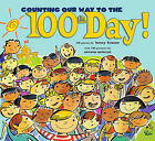 Counting Our Way to the 100th Day! by Mary Mapes Dodge, Betsy Franco-Feeney (Hardback)