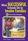 What Successful Schools Do to Involve Families: 55 Partnership Strategies by Paula Jameson Whitney, Neal A. Glasgow (Paperback, 2016)