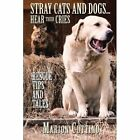 Stray Cats and Dogs… Hear Their Cries 9781481706971 by Marion Cuttino Paperback