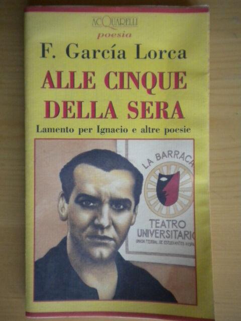 Alle cinque della sera Testo spagnolo fronteGarcia Lorca poesia Lamento Ignacio